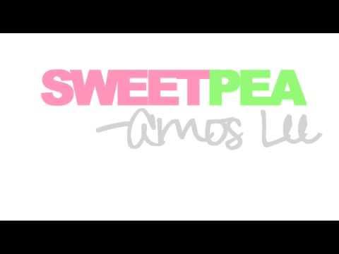 Sweet Pea performed by Amos Lee
