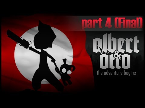 Albert and Otto The Adventure Begins (Part #4 - Final)