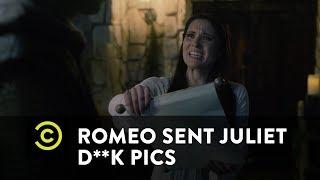 If Romeo Sent Juliet D**k Pics - Uncensored