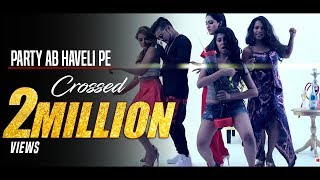 Aao Kabhi Haveli Pe - Party Ab Haveli Pe | HD VIDEO | DoubLe-S' | New Hindi Party Songs 2017