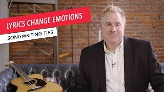 Quick Songwriting Tips: Write Lyrics that Change Emotions