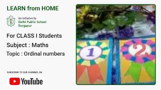 Class I   Ordinal Numbers   Mathematics for Kids   Teacher – Debanjali Chattopadhyay   DPS Durgapur