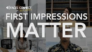[FACES Connect] First Impressions Matter!