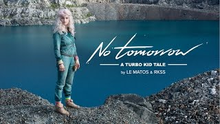 """Le Matos feat. PAWWS """"No Tomorrow - A Turbo Kid Tale"""" Directed by RKSS"""