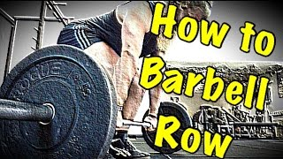 """How To"" Barbell Row"