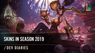 Skins in Season 2019   /dev diary - League of Legends