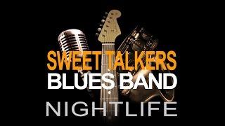 "SWEET TALKERS BLUES BAND - "" Nightlife "" (2017)"
