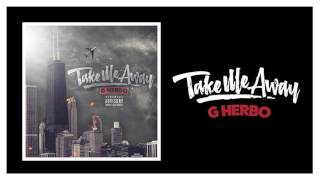 G Herbo 'Take Me Away' (Official Audio)