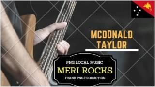 Meri Rocks - PNG latest music (McDonald Taylor)