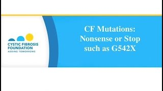 CF Foundation | Nonsense or Stop CF Mutations, e g , G542X