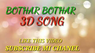 3D SONG BOTHAR BOTHAR. USE FOR   HEAD PHON.  🙏