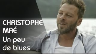 Christophe mae un peu de blues clip officiel hd music