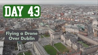 (Illegally?) Flying My Drone High Above Dublin, Ireland | Day 43