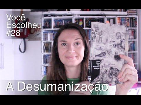Você Escolheu #28: A Desumanizac?a?o (Valter Hugo Ma?e)