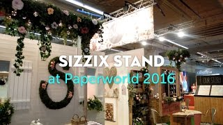 Ven conmigo a... Sizzix Stand at Paperworld 2016.