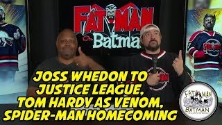 JOSS WHEDON TO JUSTICE LEAGUE TOM HARDY AS VENOM SPIDERMAN HOMECOMING