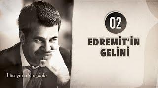 Edremit'in Gelini (Hüseyin Turan) (DOLU 2012)
