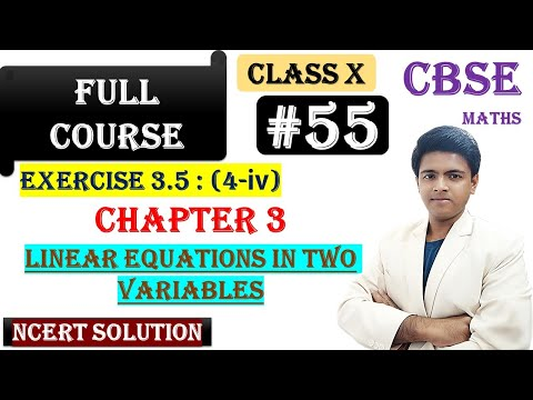 #55 | Linear Equations in Two Variables| CBSE | Class X |NCERT Soln | Exercise 3.5(4-iv)