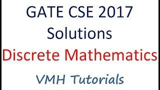 GATE CSE 2017 | Discrete Mathematics Solution