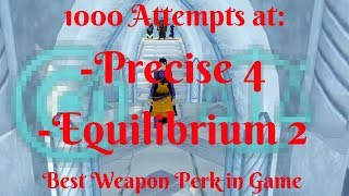 1000 Attempts at Precise 4 Equilibrium 2 - How many can I get!!