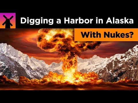 The Insane Plan to Build a Harbor in Alaska With Nukes