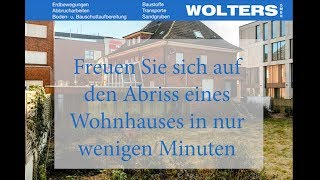 Fa. Wolters GmbH - Abriss eines Wohnhauses in nur wenigen Minuten