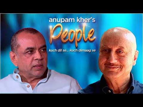 Anupam Kher's 'People' With Paresh Rawal | Exclusive Interview