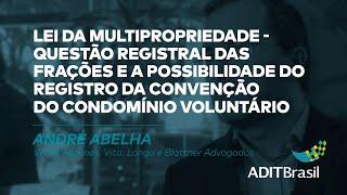 Lei da Multipropriedade: Questão registral - André Abelha (IBRADIM)