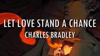 Charles Bradley - Let Love Stand a Chance | Lyrics