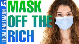 Mask Off: Billionaires Seek Profit Even If It Cost Them YOUR Life!