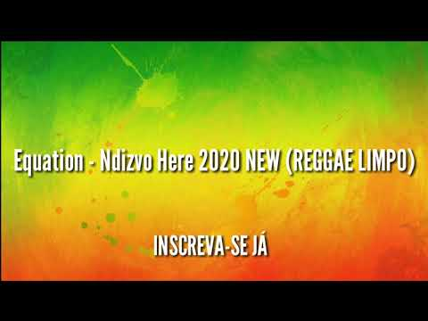 Equation - Ndizvo Here 2020 NEW (REGGAE LIMLO)