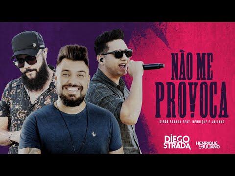 Diego Strada Não Me Provoca Feat Henrique  Juliano