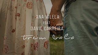 Ana Vilela, David Carreira - Trem-Bala (Official Video)