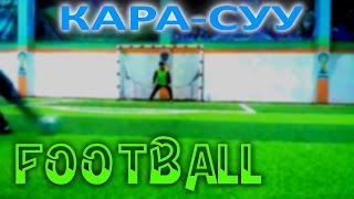 preview picture of video 'Кара-Суу, Футбольный День - Kara-Suu, Football Day'