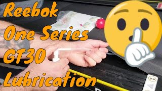 Reebok One GT30 treadmill lubrication EPIC video