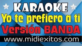 Yo te prefiero a ti | Versión BANDA | La Adictiva, Río Roma, Yuridia | KARAOKE y Midi