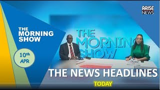 Latest news headlines on The Morning Show - April 10th 2020 with @abati1990, @lailajohnsonsal