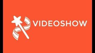 Мобильный видеоредактор VideoShow.  Обзор функциональных возможностей