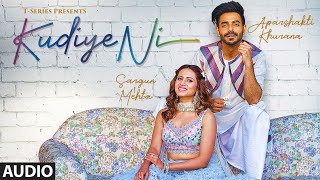 gratis download video - FULL AUDIO: Kudiye Ni | Feat.  Aparshakti Khurana & Sargun Mehta | Neeti Mohan | New Song 2019