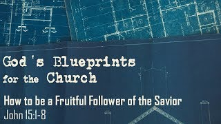 How to Be a Fruitful Follower of the Savior