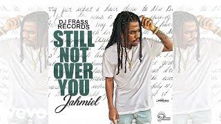 Jahmiel   Still Not Over You (Official Audio)
