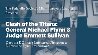 Click to play: Clash of the Titans: General Michael Flynn & Judge Emmett Sullivan - Does the DOJ have Unfettered Discretion to Dismiss the Flynn Prosecution?