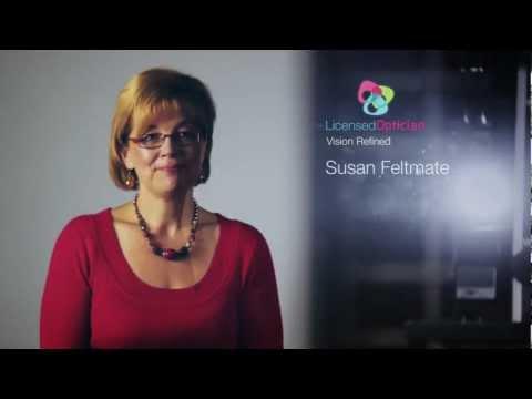 I am a Licensed Optician - Susan Feltmate