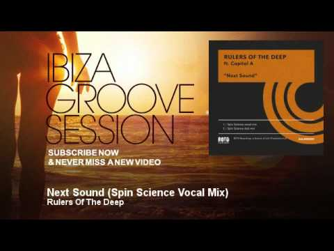 Rulers Of The Deep - Next Sound - Spin Science Vocal Mix - IbizaGrooveSession