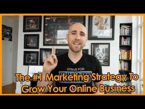 The #1 Marketing Strategy To Grow Your Online Business (UPDATED FOR 2018)