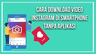Cara Download Video Instagram di Smartphone Tanpa Aplikasi