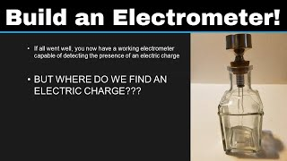 Simple Science 2: Build Your Own Electrometer