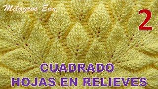 PARTE 2 Cuadrado A Crochet Hojas En Relieves 3D Para Cobijas, Colchas Y Cojines Paso A Paso