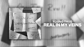 Young Thug - Real In My Veins [Official Audio]
