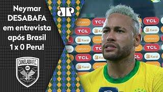 'Ele foi muito arrogante': Neymar desabafa após Brasil 1 x 0 Peru